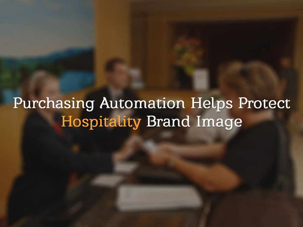 Purchasing Automation Helps Protect Hospitality Brand Image