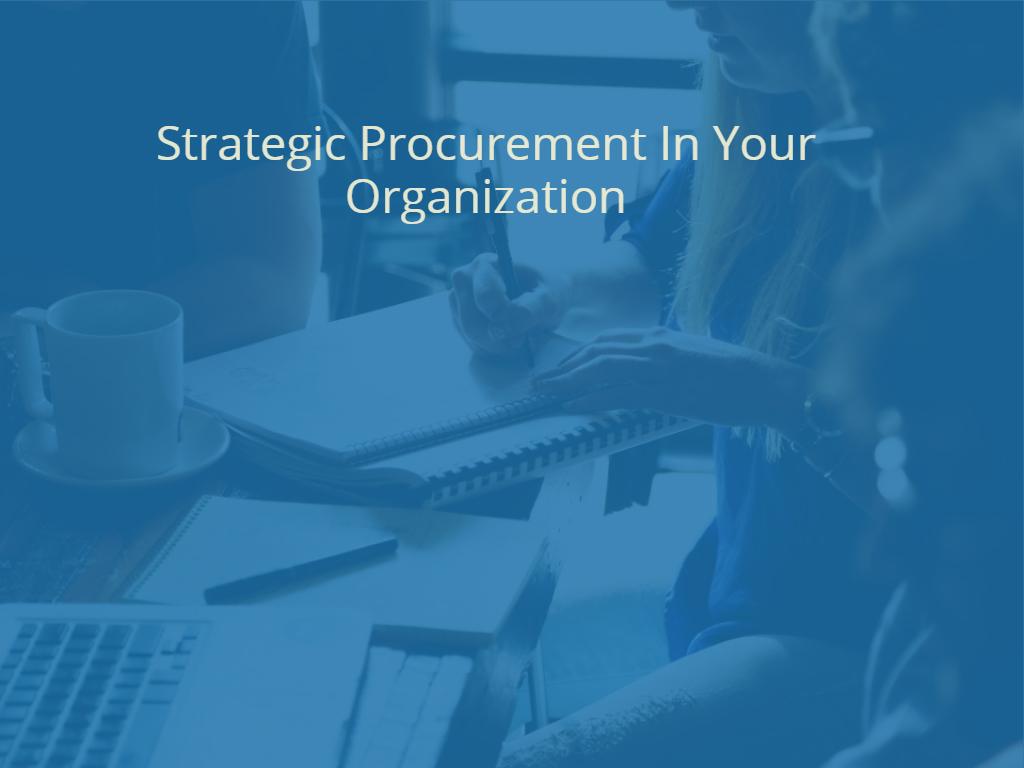 Strategic Procurement in Your Organization
