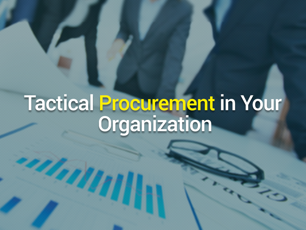 Tactical Procurement in Your Organization