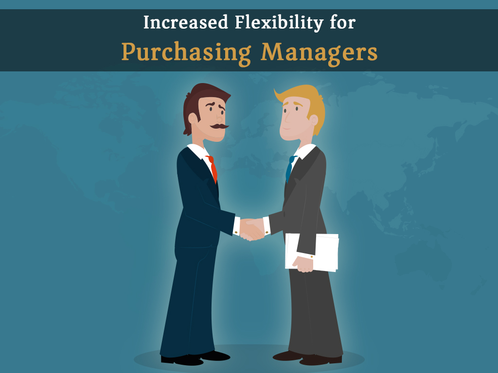Increased Flexibility for Purchasing Managers