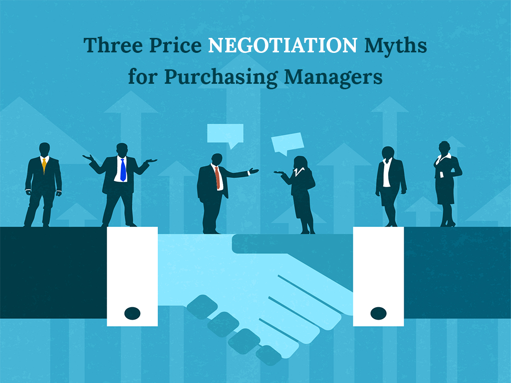 Three Price Negotiation Myths for Purchasing Managers