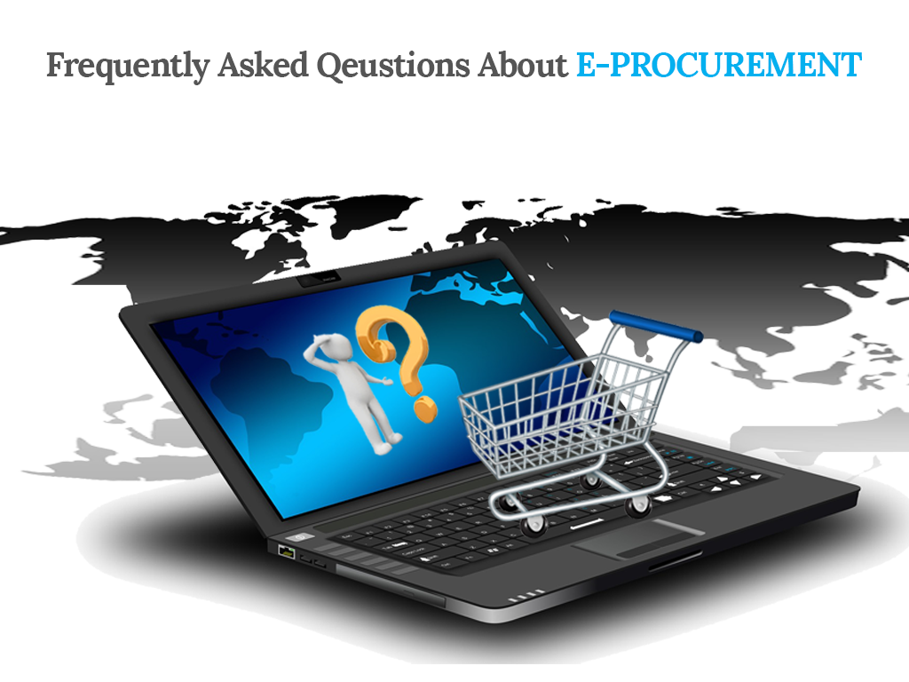 Frequently Asked Questions about e-Procurement