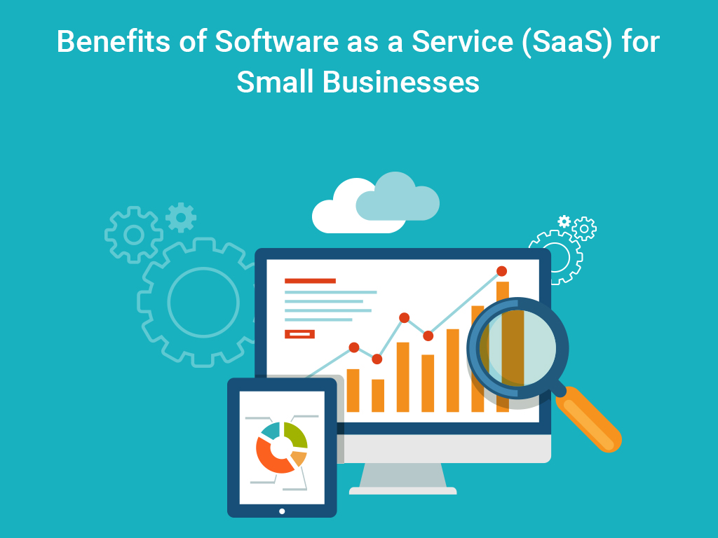Benefits of Software as a Service (SaaS) for Small Businesses