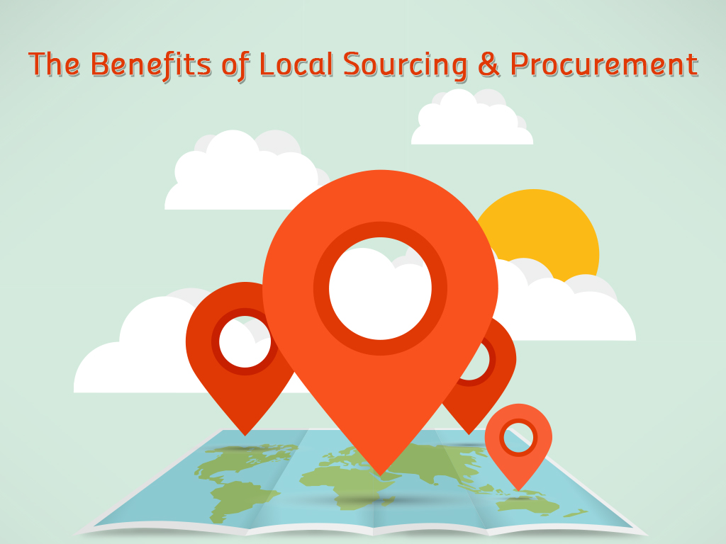 The Benefits of Local Sourcing & Procurement