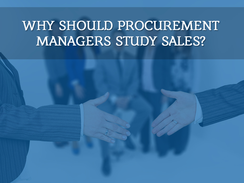 Why Should Procurement Managers Study Sales?